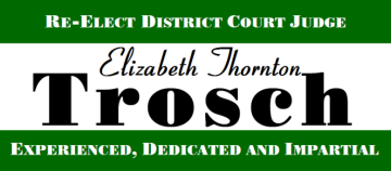 Re-elect Judge Elizabeth Thornton Trosch